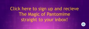 Click here to sign up for The Magic of Pantomime